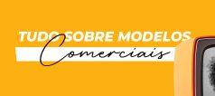 Tudo sobre modelos comerciais